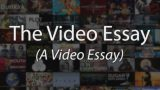 The Video Essay: A Video Essay