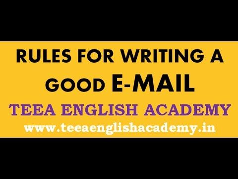 RULES FOR EMAIL WRITING  – How to write business email: http://www.teeaenglishinstitute.com/