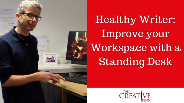 Healthy Writer Tips:  Improve your Writing Workspace with a Standing Desk