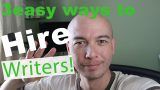 Hire Writers for your Niche Site Today – 3 Easy Ways
