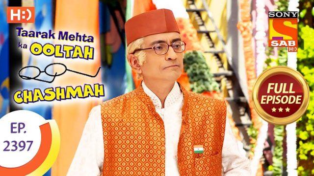 Taarak Mehta Ka Ooltah Chashmah – Ep 2397 – Full Episode – 6th February, 2018