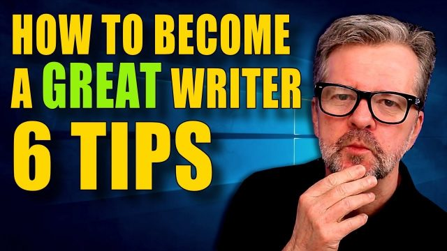 My TOP 6 TIPS That Can Make You A Better Writer