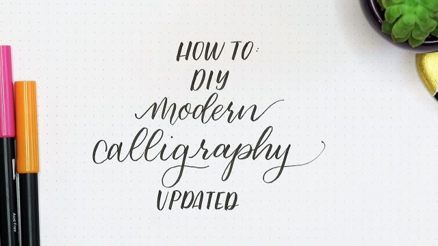How to DIY Modern Calligraphy for Beginners | Updated