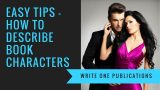 Describing Characters In A Story – 3 Tips For Beginners