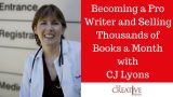 Becoming A Pro Writer And Selling Thousands Of Books A Month With CJ Lyons