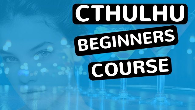 Cthulhu – Beginners Course – Part 2 – feat. (djvicvapor)