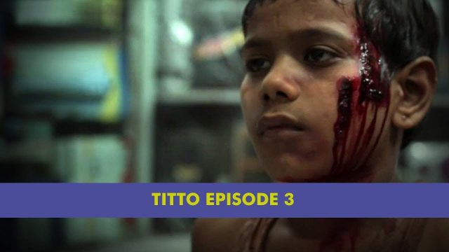 Titto: On The Run – Part 3   Unique Stories from India