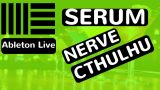 Serum Xfer Nerve Cthuhlu Making computer work for you – Ableton Live 9 – feat. (djvicvapor)