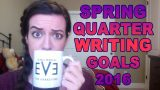 Quarterly Writing Goals – Spring 2016 Recap