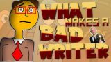 What Makes A Bad Writer? (Super Discussions)