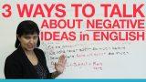 3 ways to express negative ideas POWERFULLY