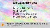 Ignore Tantrums, and Other Parenting Lessons From Wild Animals Audiobook