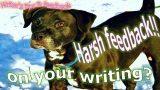 Writer's tips & feedback: The scoop on harsh feedback!