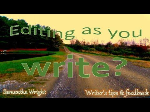 Writer's tips & feedback: The trap- editing as you write.