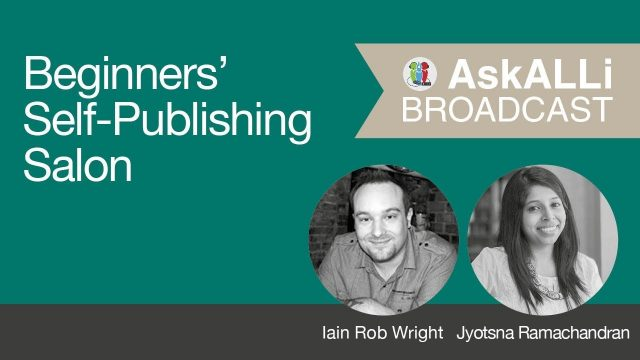 How to Get Your Book Into Readers' Hands: March 2018 Ask ALLi Beginners Salon