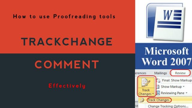 How to use Proofreading tools Track Changes and Comment effectively