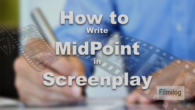 How To Write Midpoint In Screenplay – Screenwriting Tutorial In Hindi Day 10 | Filmilog