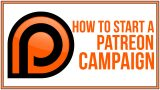 How To Start A Patreon Campaign To Support Your Content