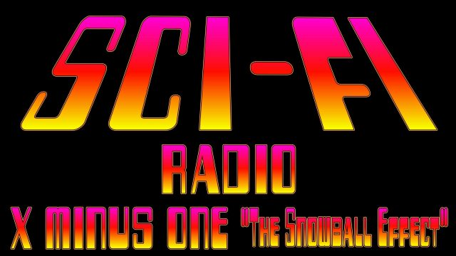 Sci Fi Radio X MINUS ONE The Snowball Effect