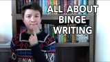 All About Binge Writing
