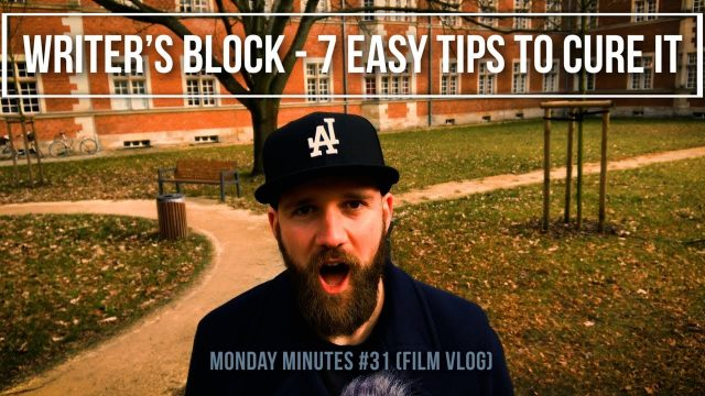 """Writer's block – 7 easy tips to cure it"" Monday Minutes #31 weekly film vlog"