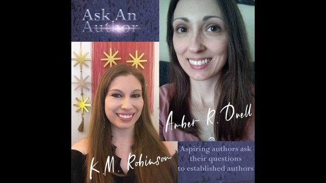 Ask An Author (Feb 22, 2018) with Amber R.  Duell and K. M.  Robinson on Instagram Live