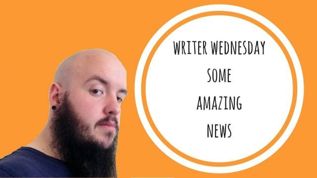 writer wednesday / some amazing news