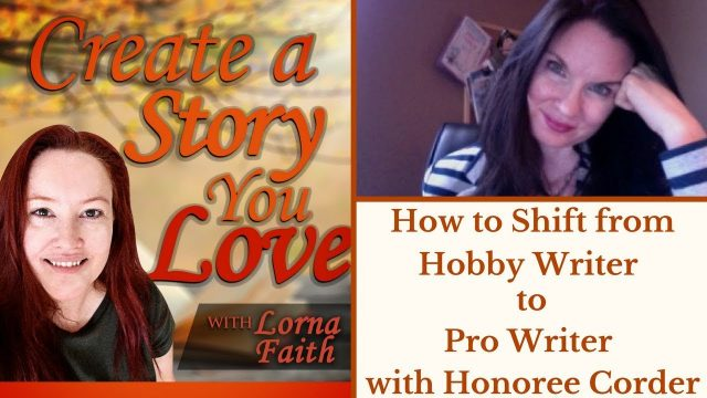 How to Shift from Hobby Writer to Pro Writer with Honoree Corder