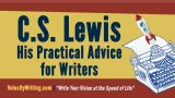 C.S. Lewis – His Practical Advice for Writers
