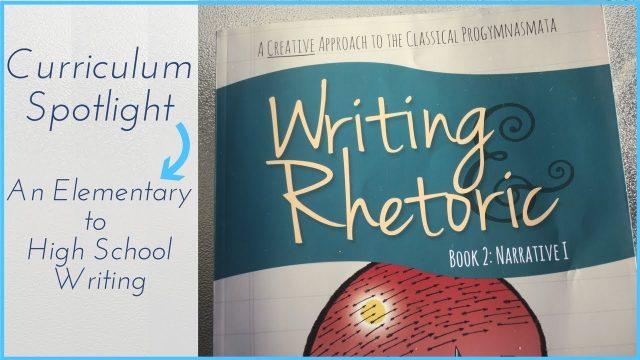 Writing & Rhetoric   Homeschool Curriculum Spotlight Review