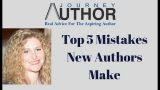 The Top 5 Mistakes New Writers Make