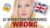 10 English words that you pronounce INCORRECTLY | British English Pronunciation