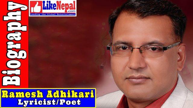 Ramesh Adhikari – Writer, Biography, Songs, Video