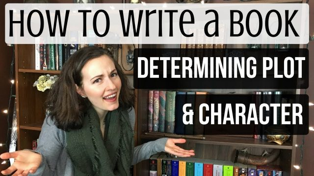 How to Write a Book: Determining Plot and Characters