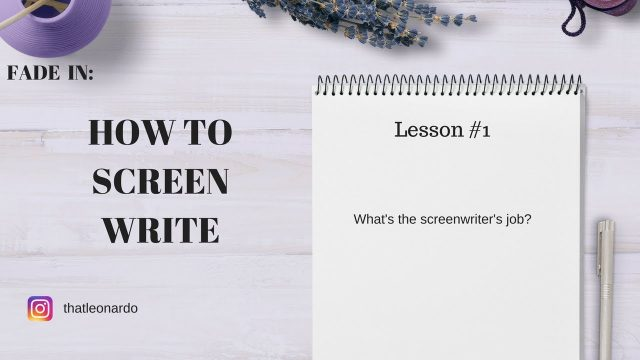 How to screen write #1 – What's the screenwriter's job?