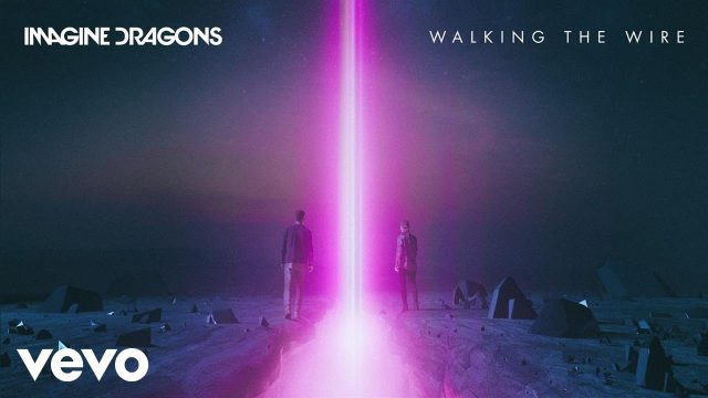 Imagine Dragons – Walking The Wire (Audio)