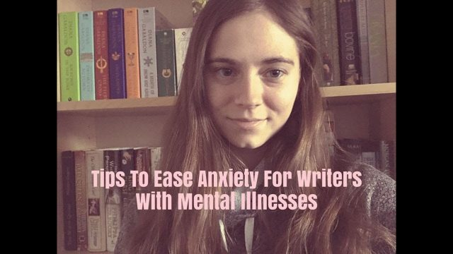 How To Ease Anxiety For Writers With Mental Illnesses
